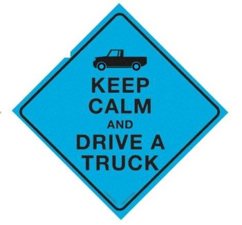Keep Calm and Drive a Truck Window Cling