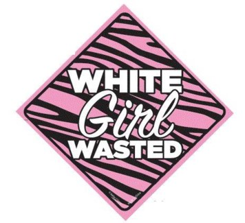White Girl Wasted Window Cling