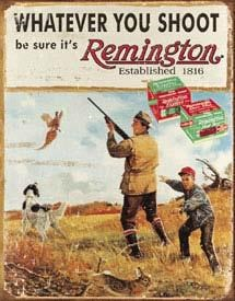 Remington Whatever You Shoot Metal Sign