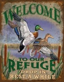 Welcome to our refuge Metal Sign