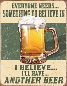 Believe in Something Tin Sign