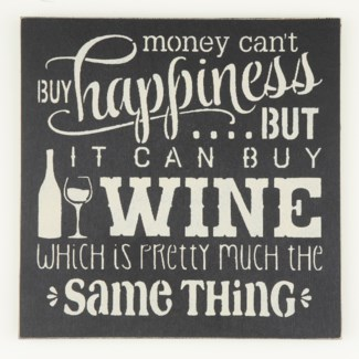 Money Can't Buy Happiness, But it Can Buy Wine...