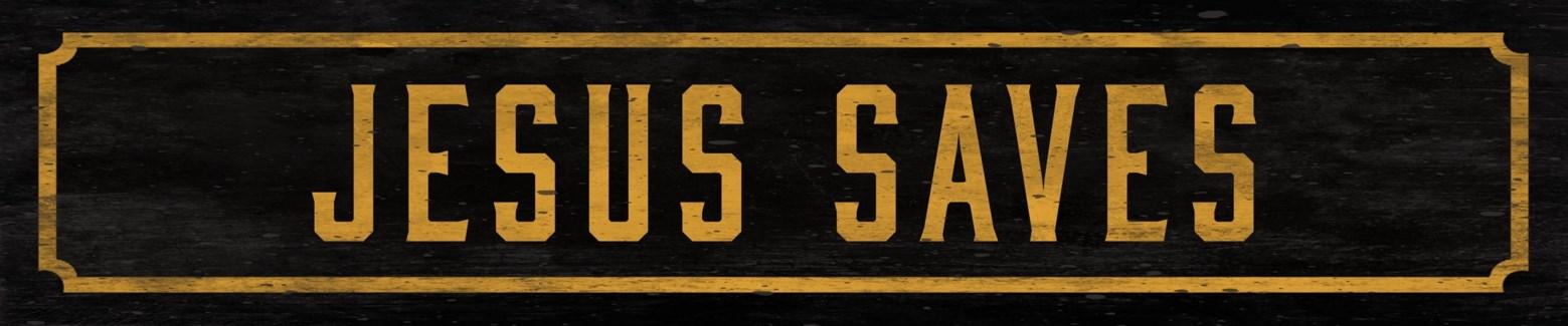 Jesus Saves Street Sign