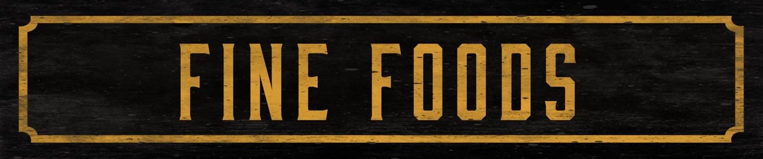Fine Foods Street Sign