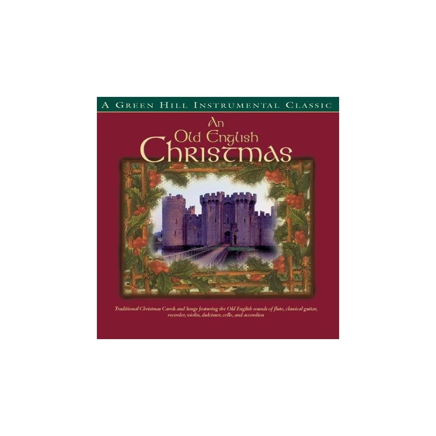 OLD ENGLISH CHRISTMAS, AN - holiday instrumental - Green Hill ...