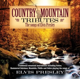 COUNTRY MOUNTAIN TRIBUTES: ELVIS PRESLEY