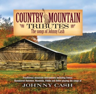 COUNTRY MOUNTAIN TRIBUTES: JOHNNY CASH