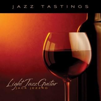 JAZZ TASTINGS: LIGHT JAZZ GUITAR