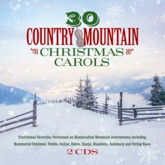 30 COUNTRY MOUNTAIN CHRISTMAS CAROLS