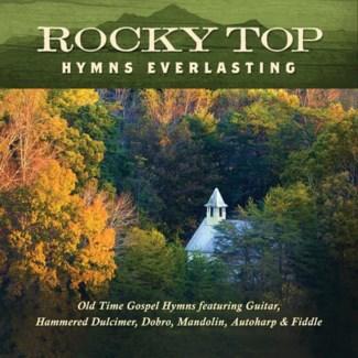 ROCKY TOP: HYMNS EVERLASTING