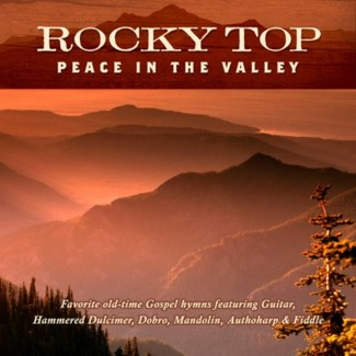 ROCKY TOP: PEACE IN THE VALLEY