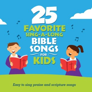 25 SING-A-LONG BIBLE SONGS FOR KIDS