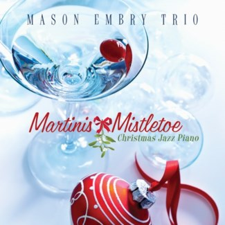 MARTINIS & MISTLETOE: CHRISTMAS JAZZ PIANO