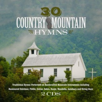 30 COUNTRY MOUNTAIN HYMNS