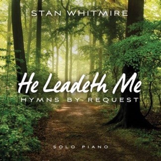HE LEADETH ME: HYMNS BY REQUEST