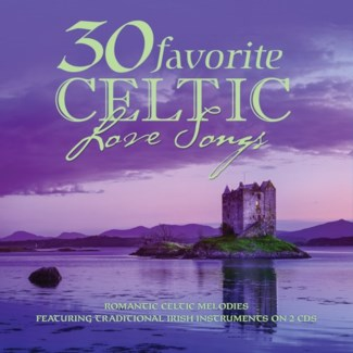 30 FAVORITE CELTIC LOVE SONGS