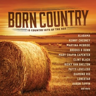 BORN COUNTRY: COUNTRY HITS OF THE 90S