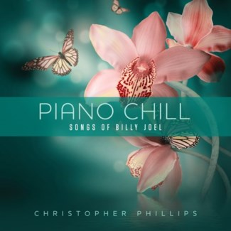 PIANO CHILL: SONGS OF BILLY JOEL