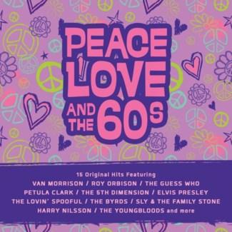 PEACE, LOVE, & THE 60'S